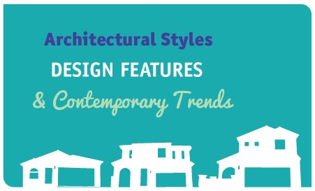 Architectural Styles Design Features Contemporary Trends